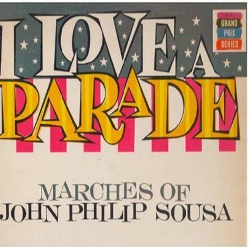 Empire Guards Regimental Band - I Love A Parade: Matches of John Philip Sousa - The Empire Guards Regimental Band, Major Wolfingtonn, Conducting (Vinyl STEREO LP record) - NM9/EX8 - LP Records