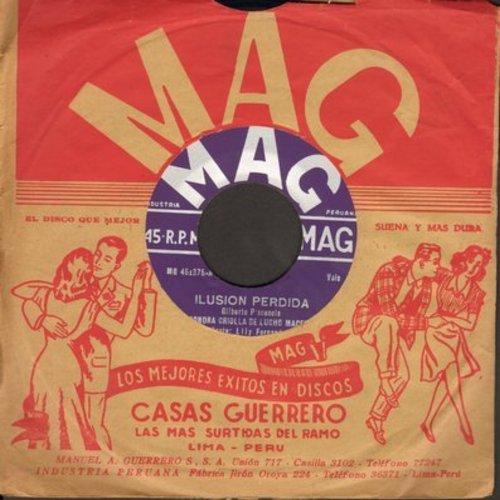 Sonora Criolla De Lucho Macedo - Ilusion Perdida/Contestacion A Ilusion Perdida (Peruvian Pressing with company sleeve, sung in Spanish) - M10/ - 45 rpm Records