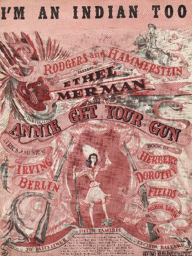 Merman, Ethel - I'm An Indian Too - Vintage SHEET MUSIC from Original Production of -Annie Get Your Gun-, featuring Ethel Meman in lead role. - EX8/ - Sheet Music