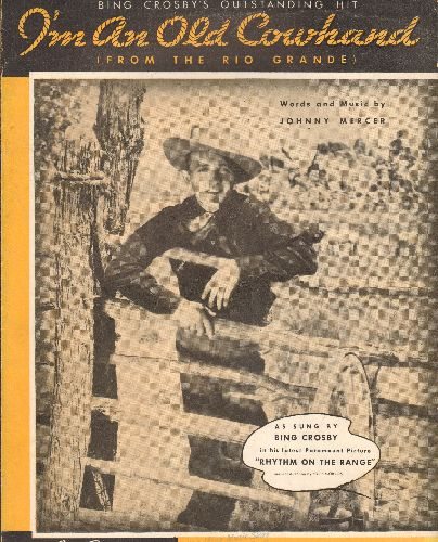 Crosby, Bing - I'm An Old Cowhand (From The Rio Grande) - Vintage SHEET MUSIC for the Bing Crosby Classic from film -Rhythm On The Range-, NICE cover art! - EX8/ - Sheet Music