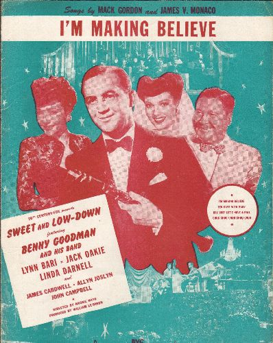Goodman, Benny - I'm Making Believe - Vintage SHEET MUSIC for the song featured in film -Sweet And Low-Down- starring Benny Goodman & His Orchestra with Lynn Cardwell, Jack Oakie and Linda Darnell. NICE cover art with stars! - VG7/ - Sheet Music