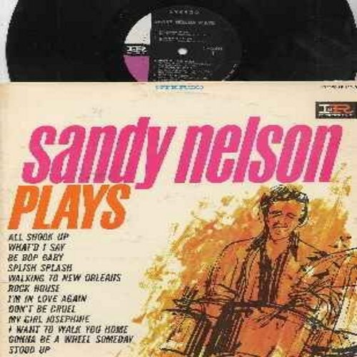 Nelson, Sandy - Sandy Nelson Plays: All Shook Up, What'd I Say, Be Bop Baby, Splish Splash, Don't Be Cruel, I Want To Walk You Home, Walking To New Orleans (Vinyl STEREO LP record) - NM9/EX8 - LP Records