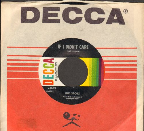 Ink Spots - If I Didn't Care/Whispering Grass (MINT condition multi-color label 1960s issue with vintage Decca company sleeve)  - M10/ - 45 rpm Records