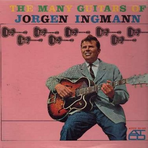 Ingmann, Jorgen - The Many Guitars Of Jorgen Ingman: Third Man Theme,  Milord, Wheels, Hear My Song Violetta, Bei Mir Bist Du Schoen, High Noon,