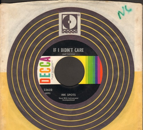 Ink Spots - If I Didn't Care/Whispering Grass (multi-color label 1960s issue with vintage Decca company sleeve) (minor wos) - EX8/ - 45 rpm Records