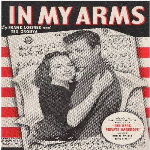 Loesser, Frank - In My Arms - Vintage SHEET MUSIC for the song featured in the film -See Here, Private Hardgrove- starring Robert Walker and Donna Reed (NICE cover art of the leads!) (This is SHEET MUSIC, not any other kind of media!) - EX8/ - Sheet Music