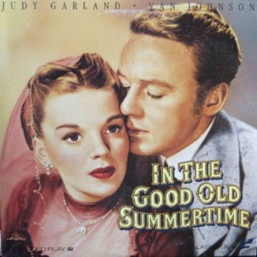 In The Good Old Summertime - In The Good Old Summertime - The 1949 Romance Classic starring Judy Garland and Van Johnson - This is a LASER DISC, NOT ANY OTHER KIND OF MEDIA! - M10/NM9 - Laser Discs