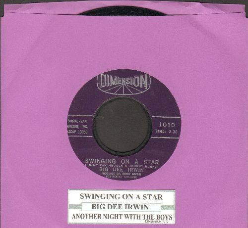 Irwin, Big Dee - Swinging On A Star/Another Night With The Boys  - NM9/ - 45 rpm Records
