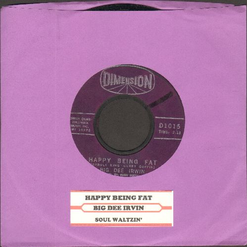 Irwin, Big Dee - Happy Being Fat/Soul Waltzin' (with juke box label) - EX8/ - 45 rpm Records