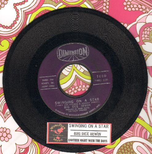 Irwin, Big Dee - Swinging On A Star/Another Night With The Boys (with juke box label) - EX8/ - 45 rpm Records
