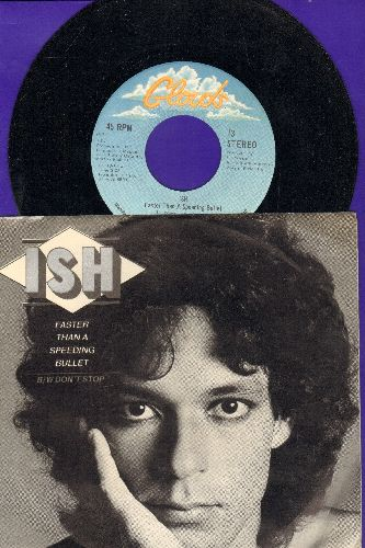 ISH - Faster Than A Speeding Bullet/Don't Stop (with picture sleeve) - NM9/NM9 - 45 rpm Records