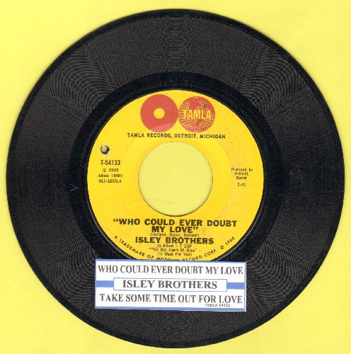 Isley Brothers - Who Could Ever Doubt My Love/Take Some Time Out For Love (with juke box label)(bb) - EX8/ - 45 rpm Records