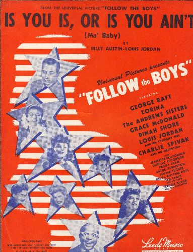 Andrews Sisters - Is You Is , Or Is You Ain't (My Baby) - Vintage SHEET MUSIC for the Jazz standard featured in film -Follow The Boys- NICE cover art featuring George Raft, Dinah Shore and other cast members. - EX8/ - Sheet Music
