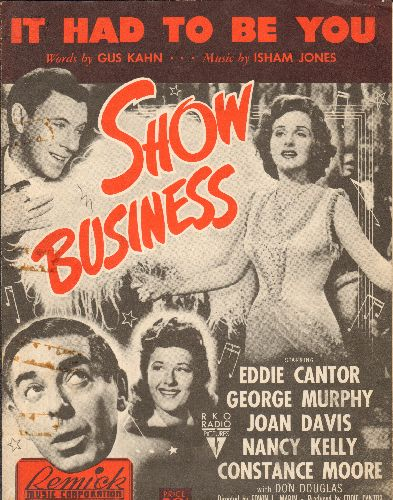 Cantor, Eddie - It Had To Be You - Vintage SHEET MUSIC for the popular Love Ballad as featured in film -Show Business- - VG7/ - Sheet Music