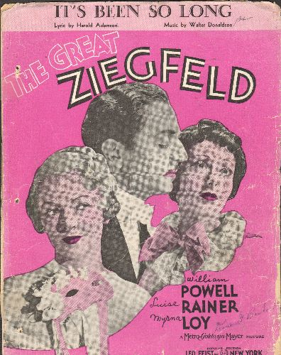 Powell, William, Luise Rainer, Myrna Loy - It's Been So Long - Vintage SHEET MUSIC for the song featured in the 1937 film -The Great Ziegfeld- (NICE cover art of the Oscar Winning Best Actress Luise Rainer with William Powell and Myrna Loy) - VG6/ - Sheet