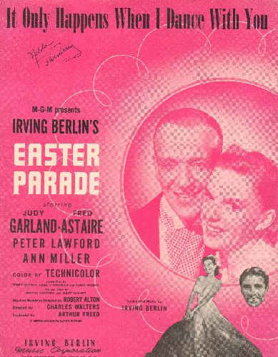 Garland, Judy, Fred Astaire - It Only Happens When I Dance With You - Vintage SHEET MUSIC for song featured in Film -Easter Parade- (BEAUTIFUL cover art with Judy Garland and Fred Astaire!) - EX8/ - Sheet Music