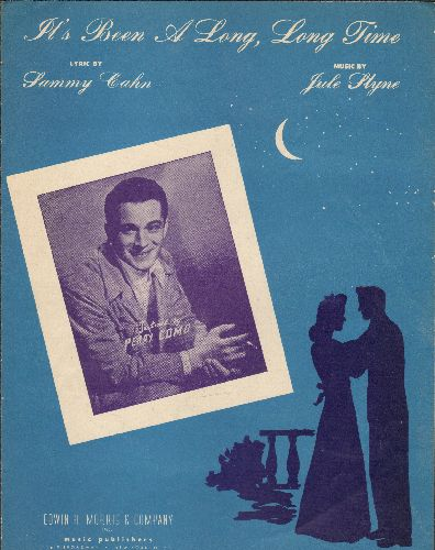 Como, Perry - It's Been A Long, Long, Time - Vintage SHEET MUSIC for the WWII Era Standard; NICE cover portrait of legendary crooner Perry Como. - EX8/ - Sheet Music