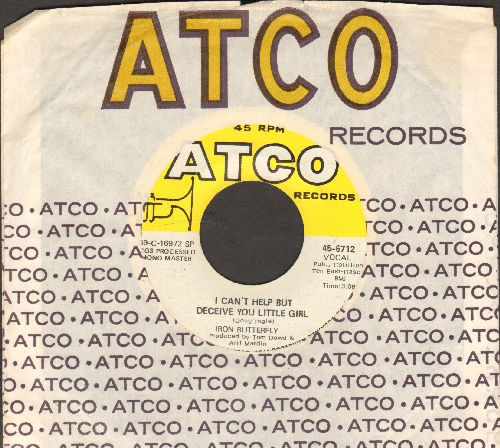 Iron Butterfly - I Can't Help But Deceive You Little Girl/To Be Alone  (with Atco company sleeve) - NM9/ - 45 rpm Records