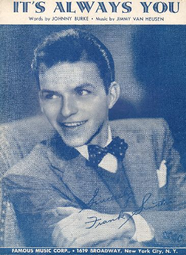 Sinatra, Frank - It's Always You - Vintage SHEET MUSIC with beautiful cover art of a young Frank Sinatra! - EX8/ - Sheet Music