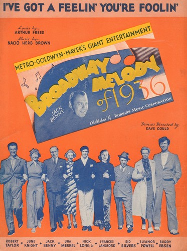 Benny, Jack - I've Got A Feelin' You're Foolin' - Vintage SHEET MUSIC for the song by Jack Benny as featured in Hollywood Classic Broadway Melody of 1936. BEAUTIFUL all-star cover art! - EX8/ - Sheet Music
