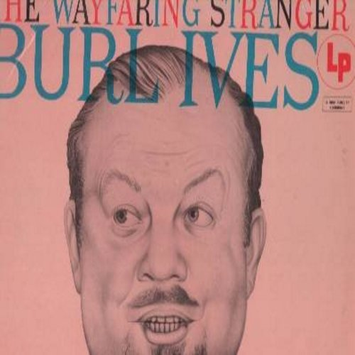 Ives, Burl - The Wayfaring Stranger: Cotton-Eyed Joe, Sweet Betsy From Pike, Leather-Winged Bat, O Top Of Old Smokey, Riddle Song, The Devil And The Farmer (Vinyl MONO LP record, red label, 6 eyes) - EX8/EX8 - LP Records