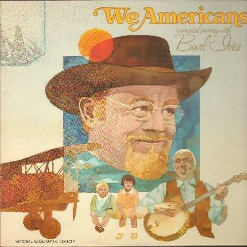 Ives, Burl - We Americans - A Musical Journey with Burl Ives: Green Grow The Lilacs, Oh! Susannah, Hush Little Baby, Thanks For The Buggy Ride, The Old Front Porch (Vinyl STEREO LP record, gate-fold cover with picture pages) - NM9/NM9 - LP Records