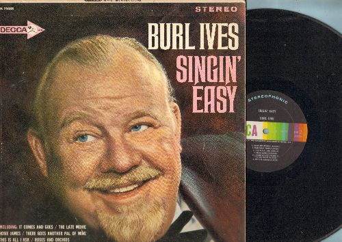 Ives, Burl - Singin' Easy: It Comes And Goes, The Late Movie, There Goes Another Pal Of Mine, I Found My Best Friend In A Dog Pound (vinyl STEREO LP record) - EX8/EX8 - LP Records