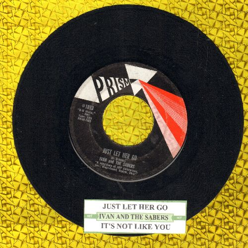 Ivan & The Sabers - Just Let Her Go/It's Not Like You (with juke box label) - EX8/ - 45 rpm Records