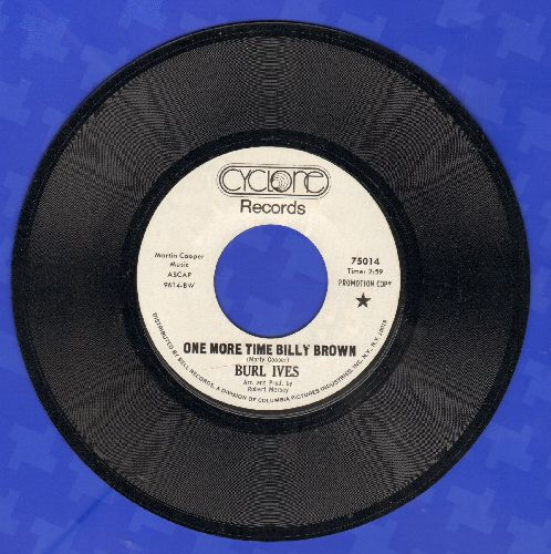 Ives, Burl - One More Time Billy Brown/Tied Down Here At Home (DJ advance pressing, MINT condition!) - M10/ - 45 rpm Records