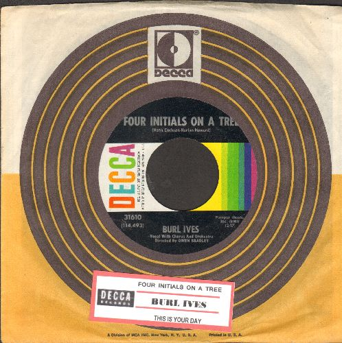 Ives, Burl - Four Initials On A Tree/This Is Your Day (with juke box label and Decca company sleeve) - NM9/ - 45 rpm Records