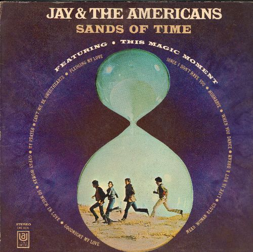 Jay & The Americans - Sands Of Time: This Magic Moment, Pledging My Love, Can't We Be Sweethearts, My Prayer, So Much In Love, Since I Don't Have You, Hushabye, Goodnight My Love (Vinyl STEREO LP record, gatefold cover) - NM9/VG7 - LP Records