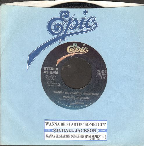 Jackson, Michael - Wanna Be Startin' Somethin'/Wanna Be Startin' Somethin' (Instrumental) (with juke box label and Epic company sleeve)) - EX8/ - 45 rpm Records