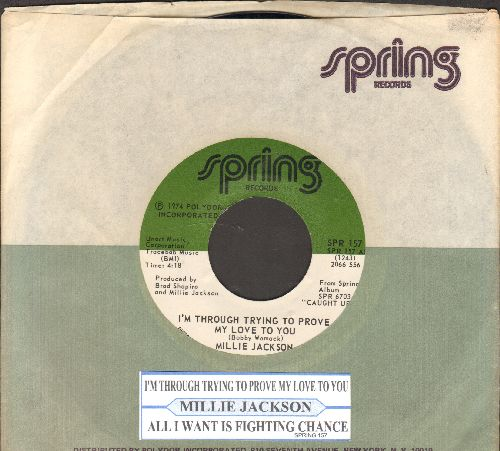 Jackson, Millie - I'm Through Trying To Prove My Love To You/All I Want Is A Fighting Chance (with juke box label and RARE Spring company sleeve) - NM9/ - 45 rpm Records