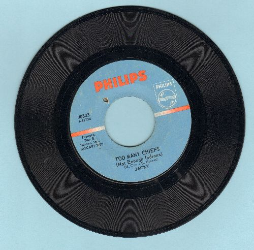 Jacky - Too Many Chief's (Not Enough Indians)/White Horses (bb) - NM9/ - 45 rpm Records