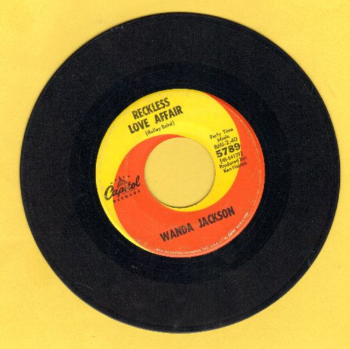 Jackson, Wanda - Reckless Love Affair/Tears Will Be The Chaser For Your Wine - VG7/ - 45 rpm Records