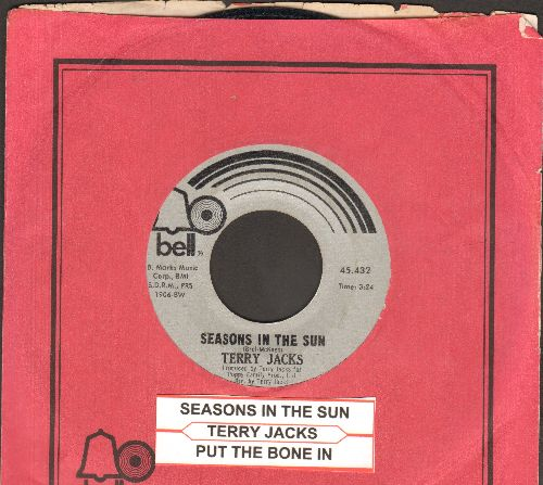 Jacks, Terry - Seasons In The Sun (We Had Joy, We Had Fun)/Put The Bone In (with Bell company sleeve and juke box label) - NM9/ - 45 rpm Records