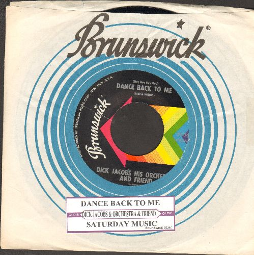 Jacobs, Dick & His Orchestra & Friend - Dance Back To Me (Hey Hey Hey Hey)/Saturday Music (with juke box label and vintage Brunswick company sleeve) - NM9/ - 45 rpm Records