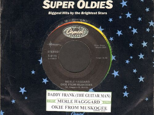 Haggard, Merle - Okie From Muskogee/Daddy Frank (The Guitar Man) (double-hit re-issue with juke box label and Capitol company sleeve) - NM9/ - 45 rpm Records