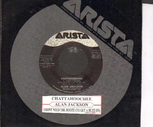 Jackson, Alan - Chattahoochie/I Don't Need The Booze (To get A Buzz On) (with juke box label and Arista company sleeve) - EX8/ - 45 rpm Records