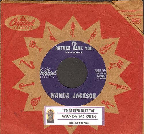 Jackson, Wanda - I'd Rather Have You/Reaching (with juke box label and vintage Capitol company sleeve) - NM9/ - 45 rpm Records
