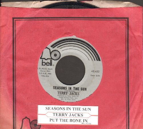 Jacks, Terry - Seasons In The Sun (We Had Joy, We Had Fun)/Put The Bone In (with Bell company sleeve and juke box label) - EX8/ - 45 rpm Records
