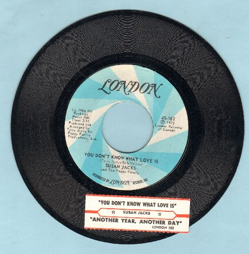 Jacks, Susan - You Don't Know What Love Is/Another Year, Another Day (with juke box label) - NM9/ - 45 rpm Records