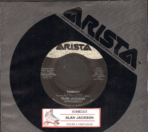 Jackson, Alan - Someday/From A Distance (with juke box label and Arista company sleeve) - NM9/ - 45 rpm Records