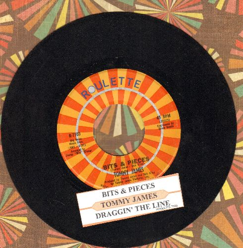 James, Tommy - Bits & Pieces/Draggin' The Line (with juke box label) - EX8/ - 45 rpm Records