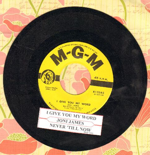 James, Joni - I Give You My Word/Never 'Till Now (with juke box label) - NM9/ - 45 rpm Records