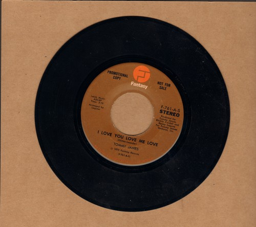 James, Tommy - I Love You Love Me Love (double-A-sided DJ advance pressing with MONO and STEREO version) - NM9/ - 45 rpm Records