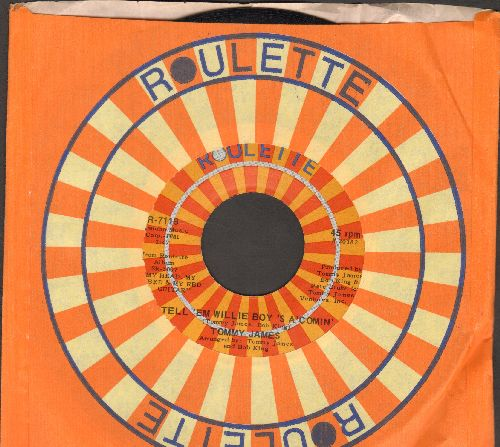 James, Tommy - Tell 'Em Willie Boy's A'Comin'/Forty Days And Forty Nights (with Roulette company sleeve) - NM9/ - 45 rpm Records