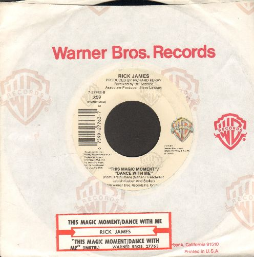 James, Rick - This Magic Moment/Dance With Me (with Warner Brothers company sleeve) - NM9/ - 45 rpm Records
