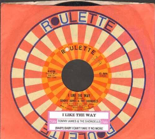 James, Tommy & The Shondells - I Like The Way/(Baby) Baby I Can't Take It No More (with juke box label and Roulette company sleeve) - NM9/ - 45 rpm Records