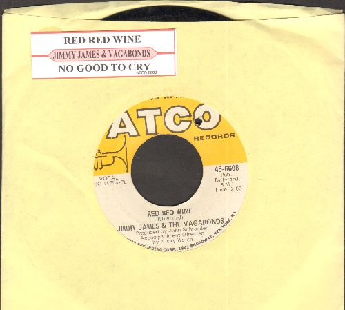 James, Jimmy & The Vagabonds - Red Red Wine/No Good To Cry (with juke box label)(bb) - EX8/ - 45 rpm Records